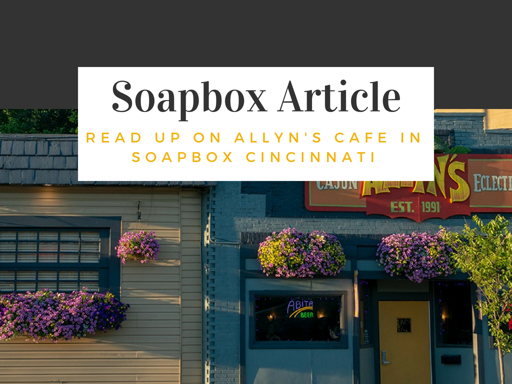 Allyn S Cafe Soapbox Cincinnati Article